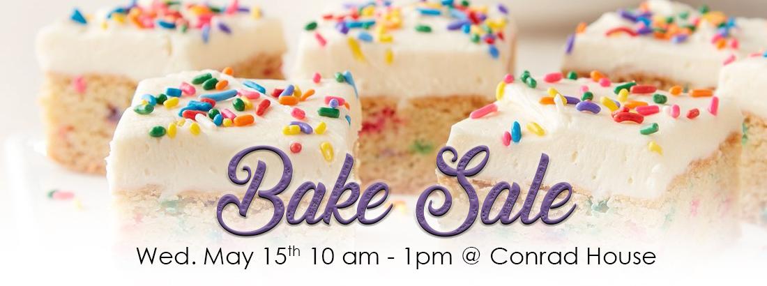 Bake Sale 5/15 Conrad House